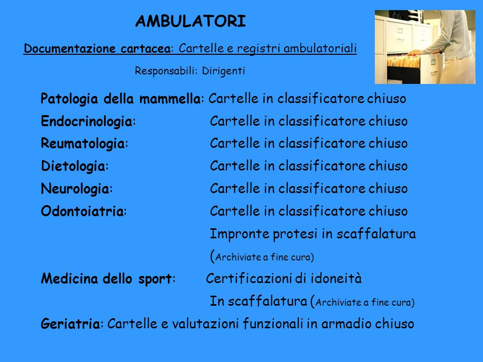 AMBULATORI Documentazione cartacea: Cartelle e registri ambulatoriali Responsabili: Dirigenti