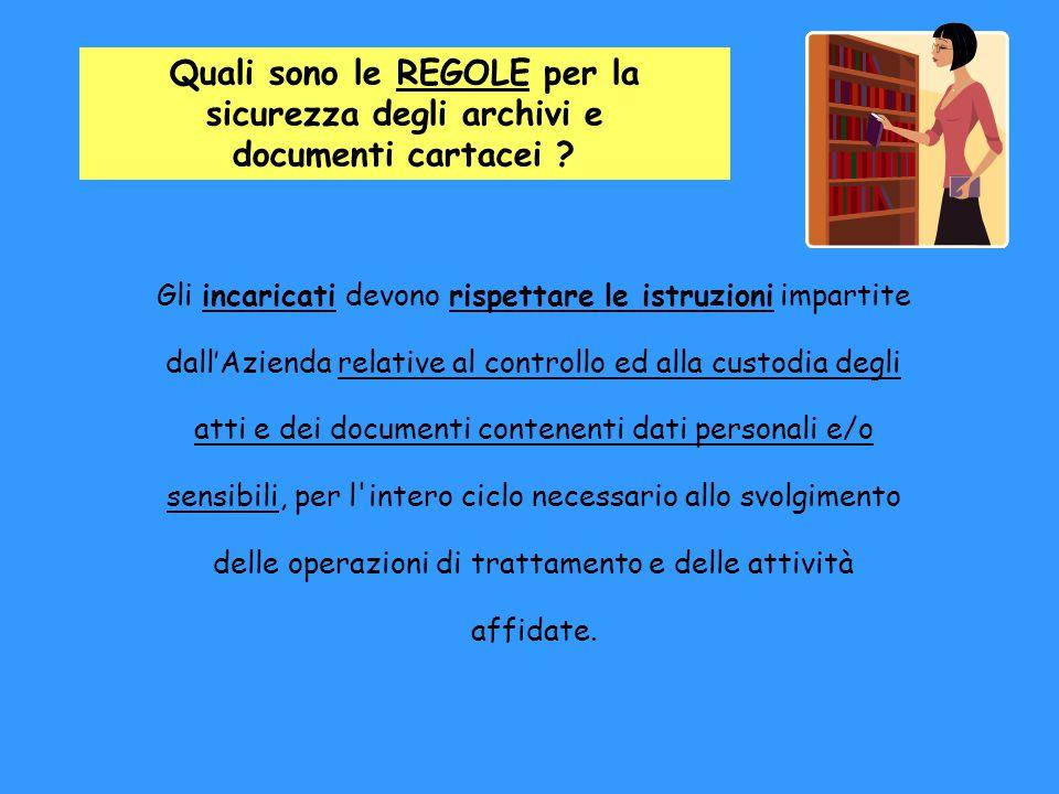 Quali sono le REGOLE per la sicurezza degli archivi e documenti cartacei
