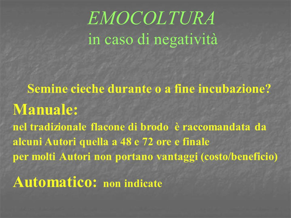 EMOCOLTURA in caso di negatività
