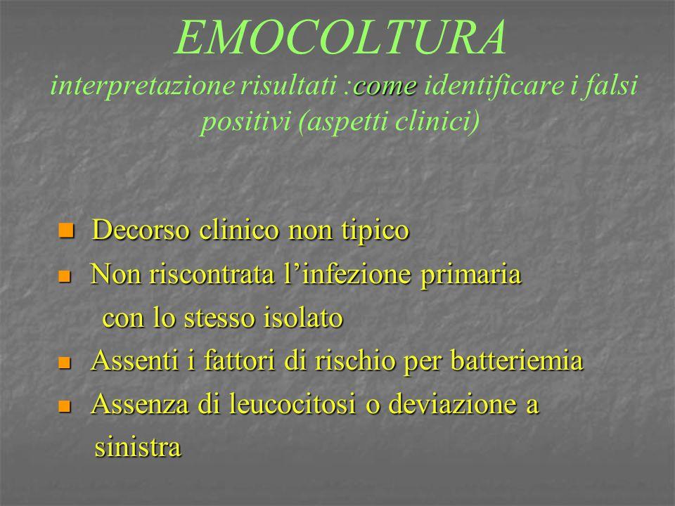 EMOCOLTURA interpretazione risultati :come identificare i falsi positivi (aspetti clinici)