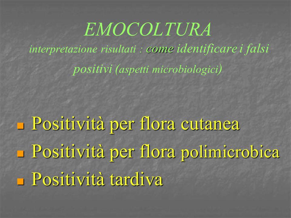 EMOCOLTURA interpretazione risultati : come identificare i falsi positivi (aspetti microbiologici)