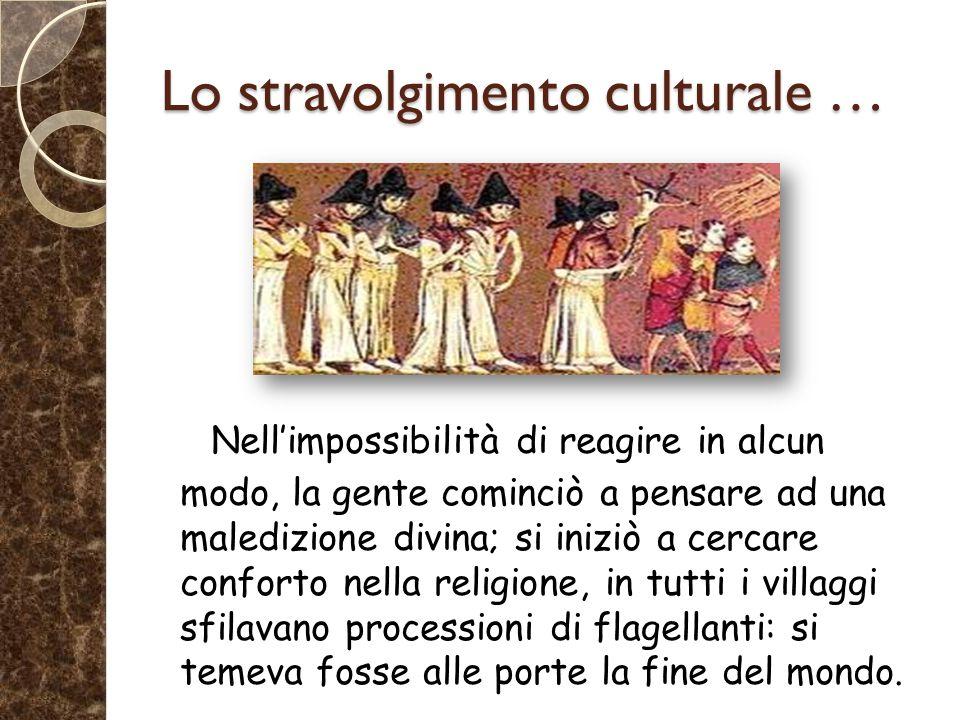 Lo stravolgimento culturale …