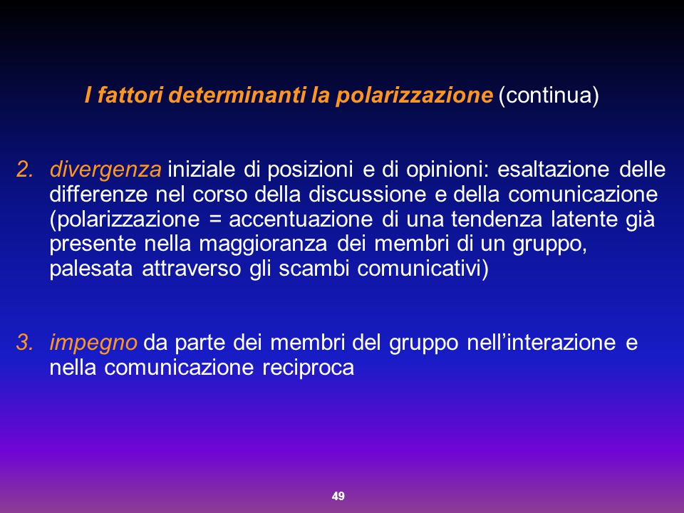 I fattori determinanti la polarizzazione (continua)