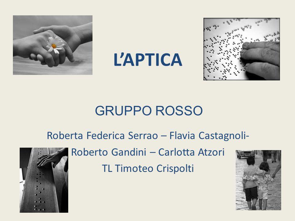 L'APTICA GRUPPO ROSSO Roberta Federica Serrao – Flavia Castagnoli-