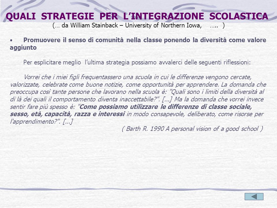 QUALI STRATEGIE PER L'INTEGRAZIONE SCOLASTICA (… da William Stainback – University of Northern Iowa, ….. )