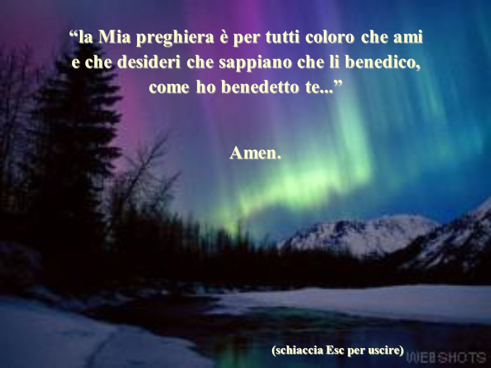 la Mia preghiera è per tutti coloro che ami