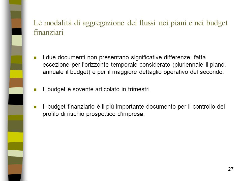 Le modalità di aggregazione dei flussi nei piani e nei budget finanziari