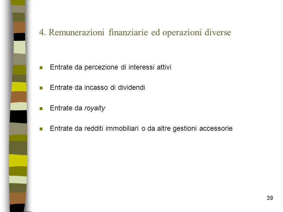 4. Remunerazioni finanziarie ed operazioni diverse