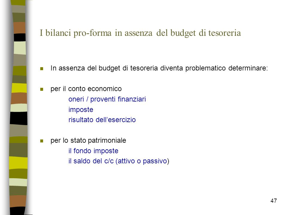 I bilanci pro-forma in assenza del budget di tesoreria