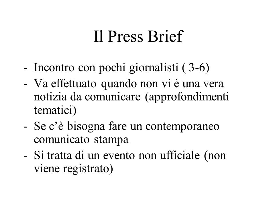 Il Press Brief Incontro con pochi giornalisti ( 3-6)