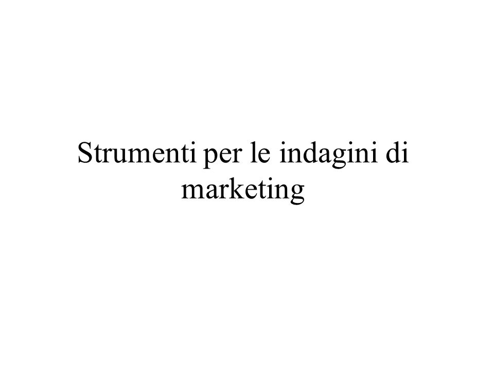 Strumenti per le indagini di marketing