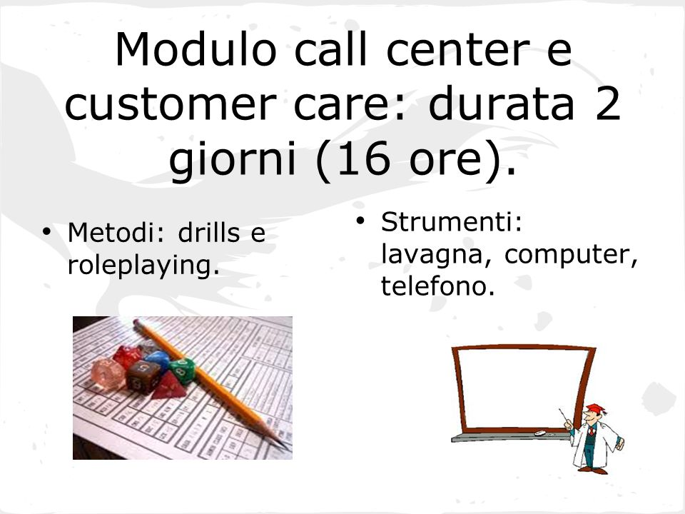 Modulo call center e customer care: durata 2 giorni (16 ore).