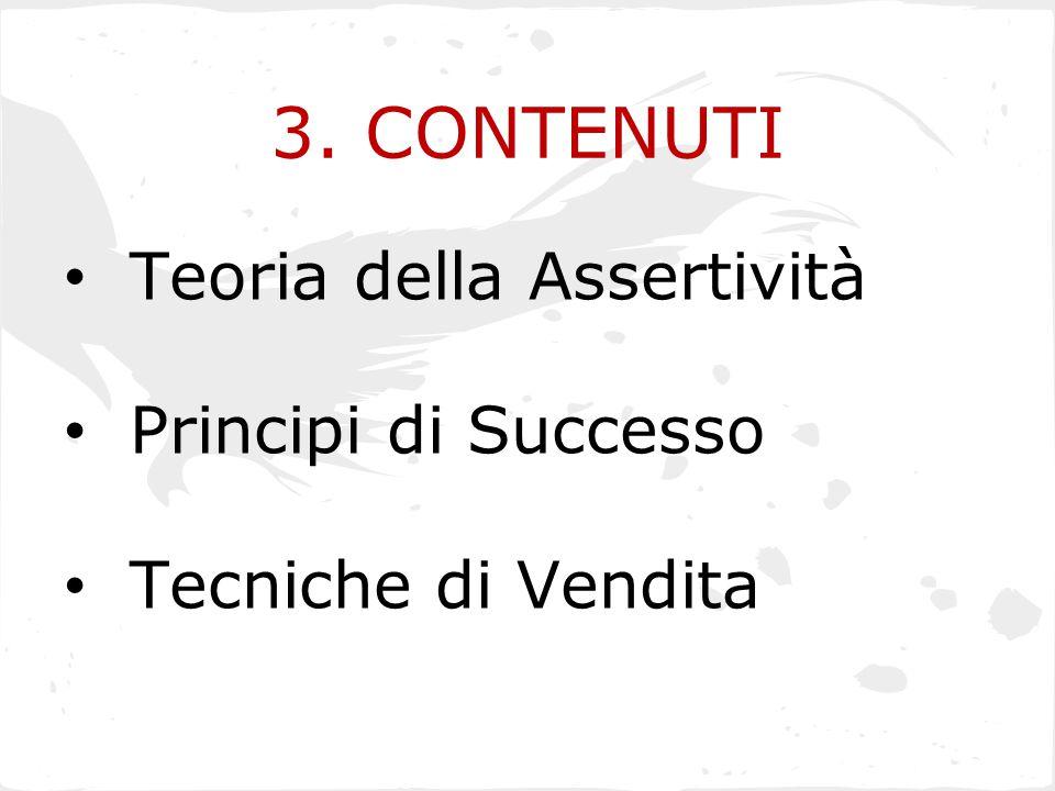 3. CONTENUTI Teoria della Assertività Principi di Successo