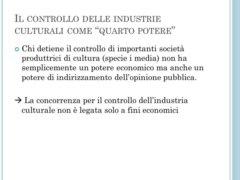 Il controllo delle industrie culturali come quarto potere