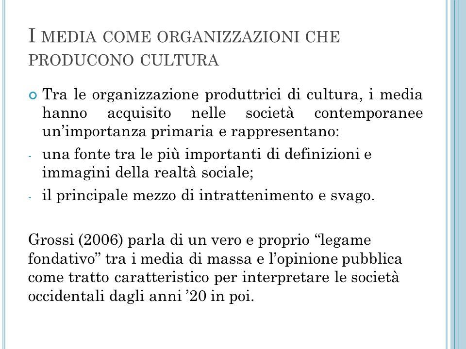 I media come organizzazioni che producono cultura