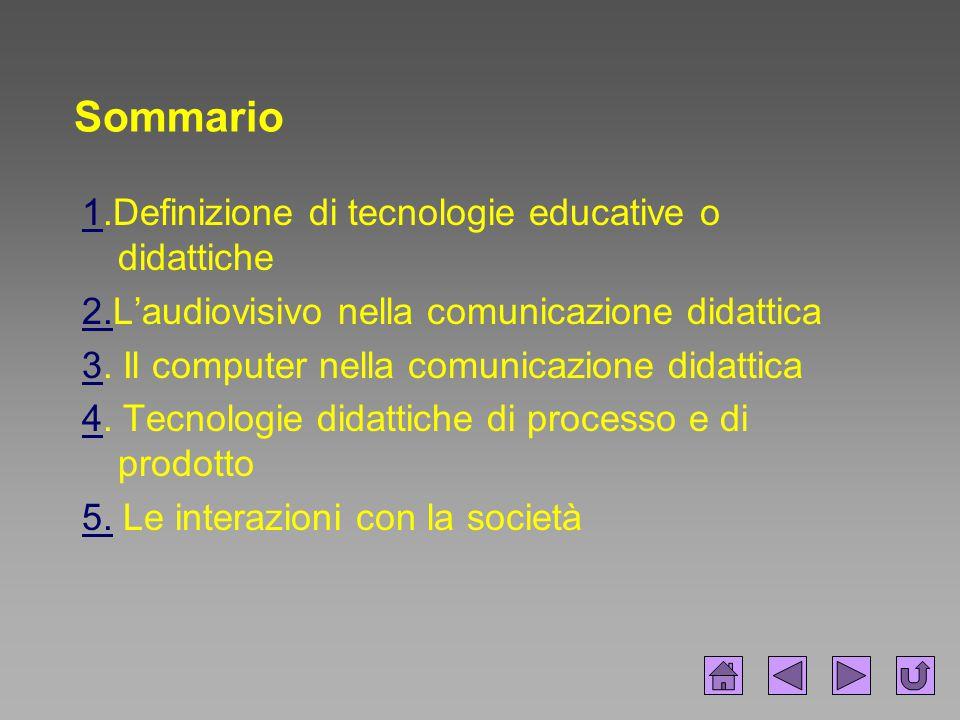 Sommario 1.Definizione di tecnologie educative o didattiche