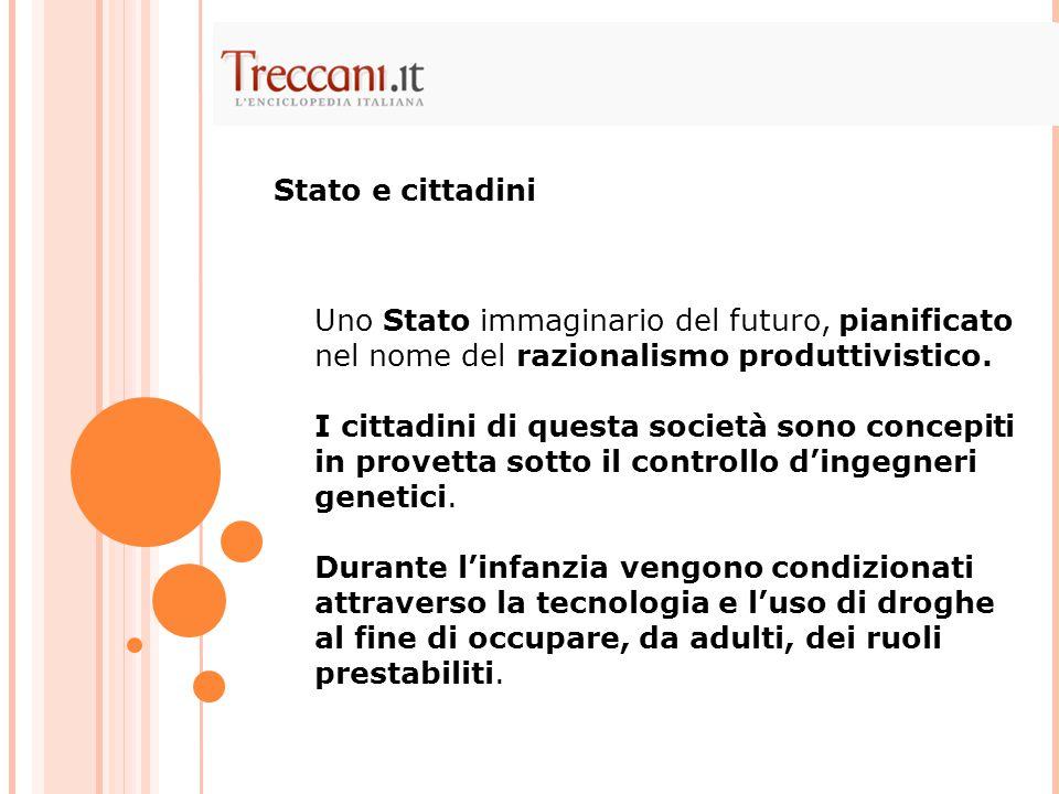 Stato e cittadini Uno Stato immaginario del futuro, pianificato nel nome del razionalismo produttivistico.