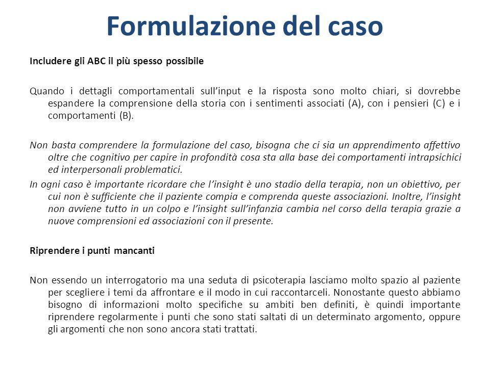 Formulazione del caso Includere gli ABC il più spesso possibile