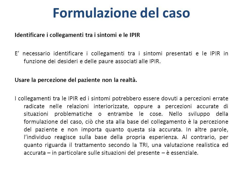 Formulazione del caso Identificare i collegamenti tra i sintomi e le IPIR.