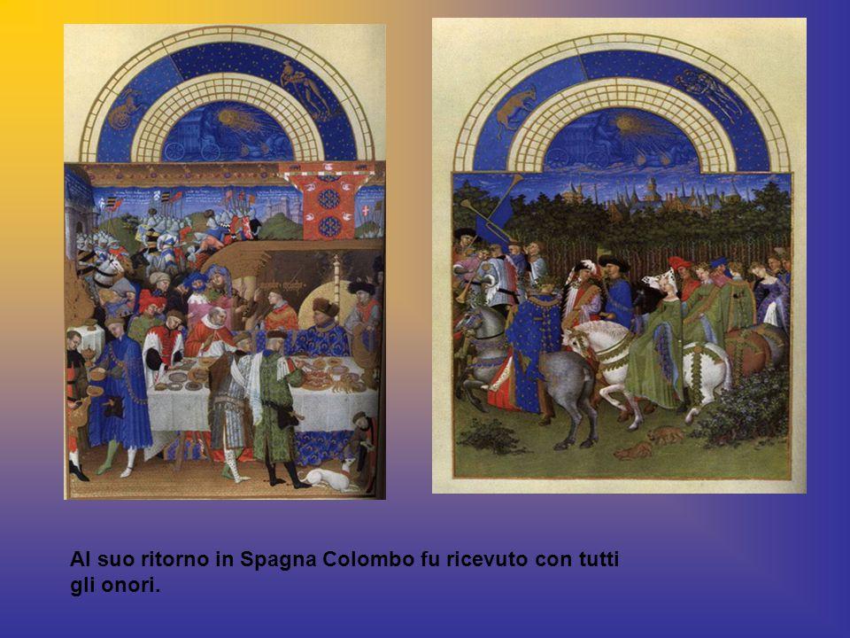 Al suo ritorno in Spagna Colombo fu ricevuto con tutti gli onori.
