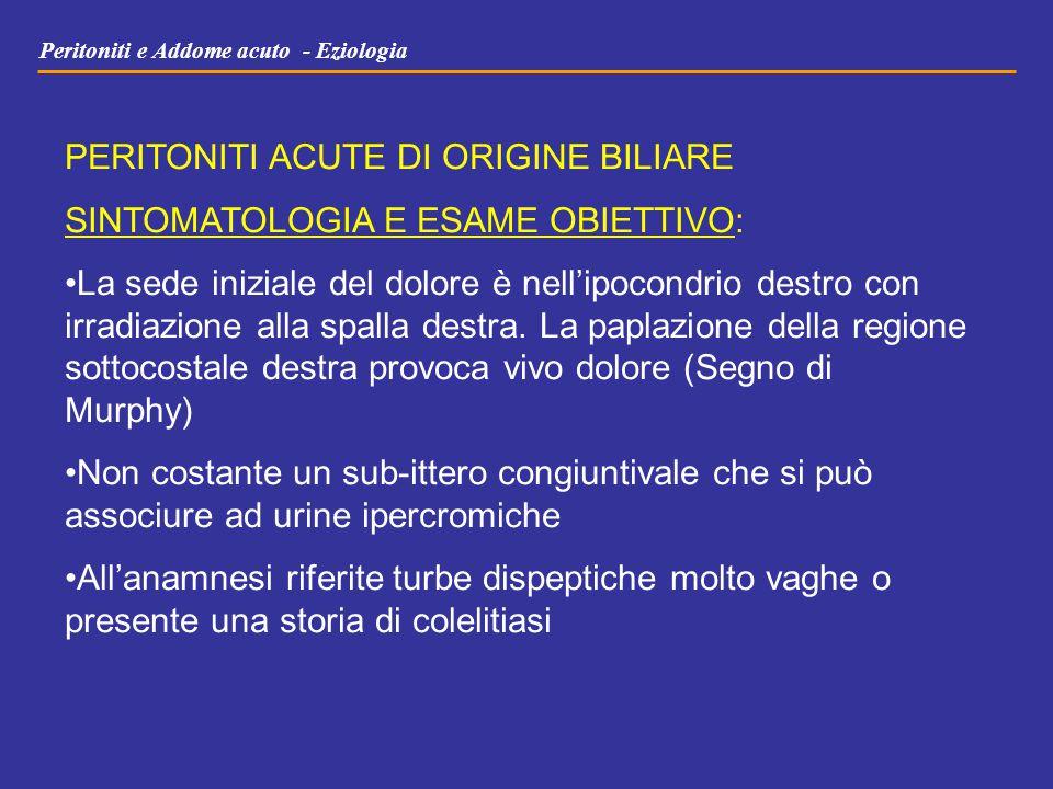 PERITONITI ACUTE DI ORIGINE BILIARE SINTOMATOLOGIA E ESAME OBIETTIVO: