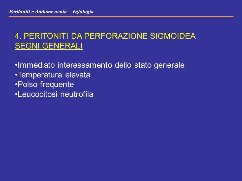4. PERITONITI DA PERFORAZIONE SIGMOIDEA SEGNI GENERALI
