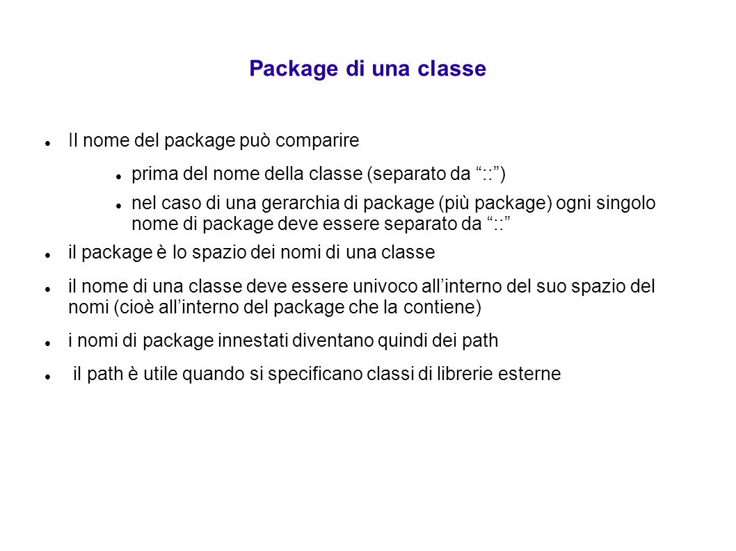 Package di una classe Il nome del package può comparire