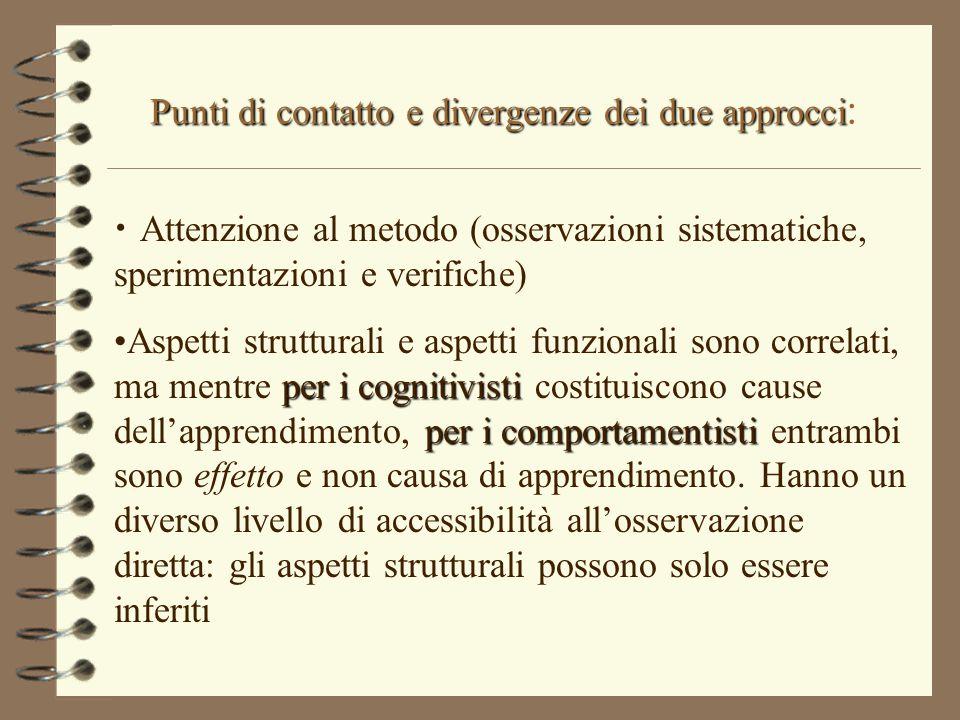 Punti di contatto e divergenze dei due approcci: