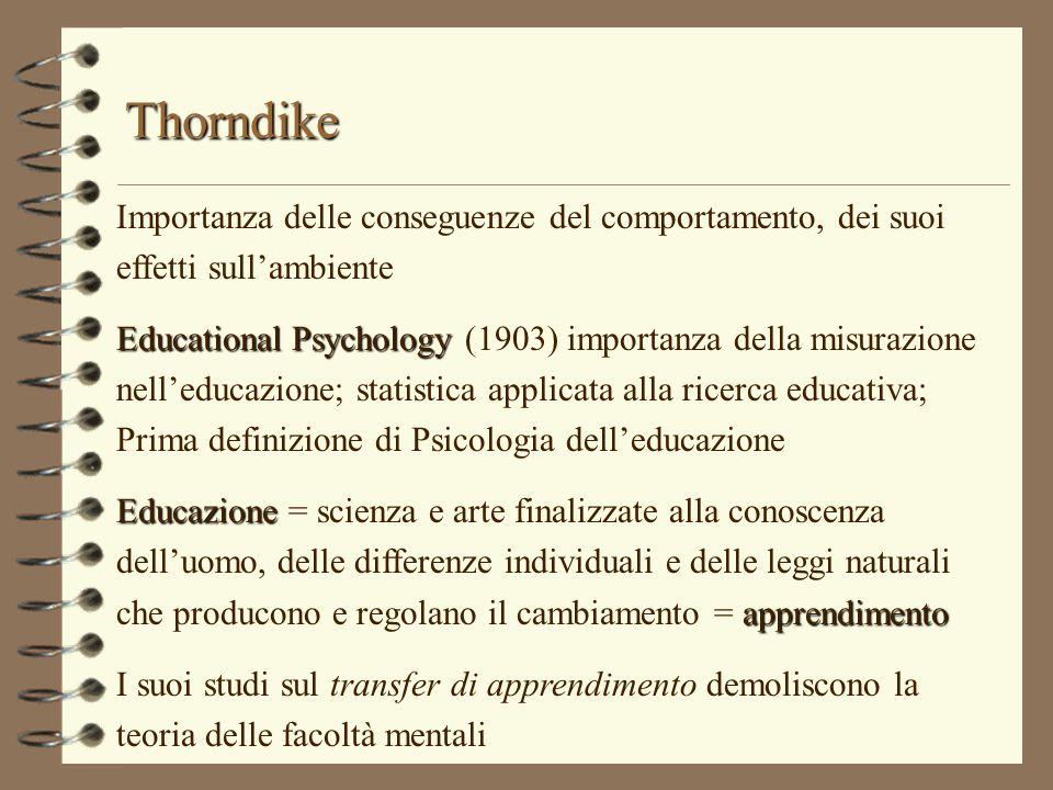 Thorndike Importanza delle conseguenze del comportamento, dei suoi effetti sull'ambiente.