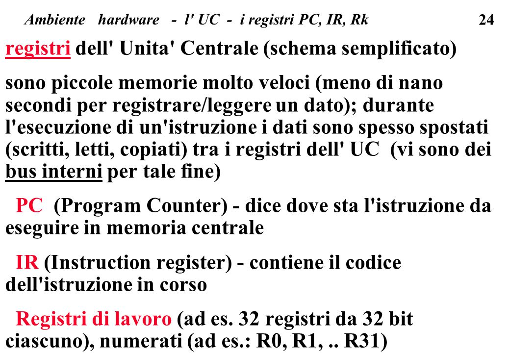 Ambiente hardware - l UC - i registri PC, IR, Rk
