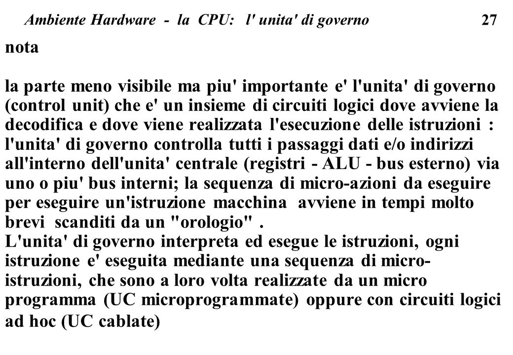Ambiente Hardware - la CPU: l unita di governo