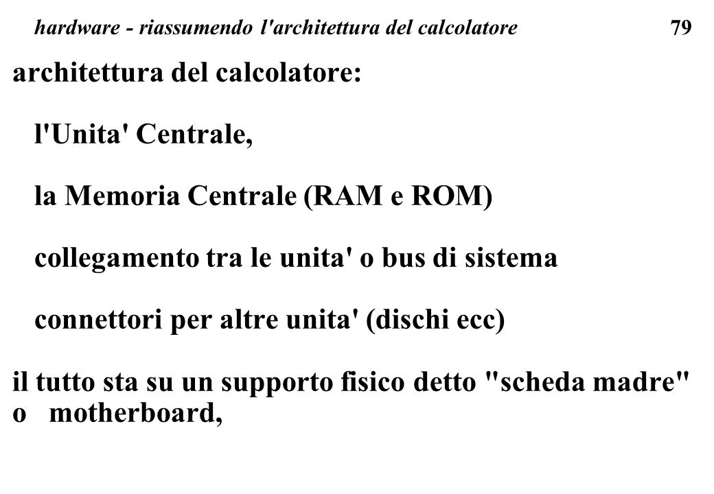 hardware - riassumendo l architettura del calcolatore