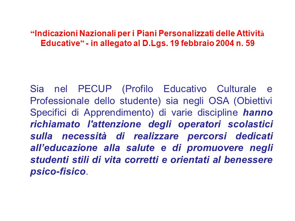 Indicazioni Nazionali per i Piani Personalizzati delle Attività Educative - in allegato al D.Lgs. 19 febbraio 2004 n. 59