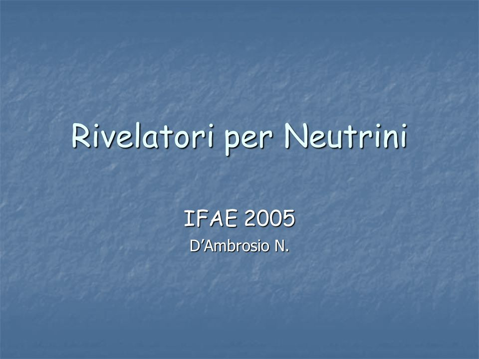 Rivelatori per Neutrini