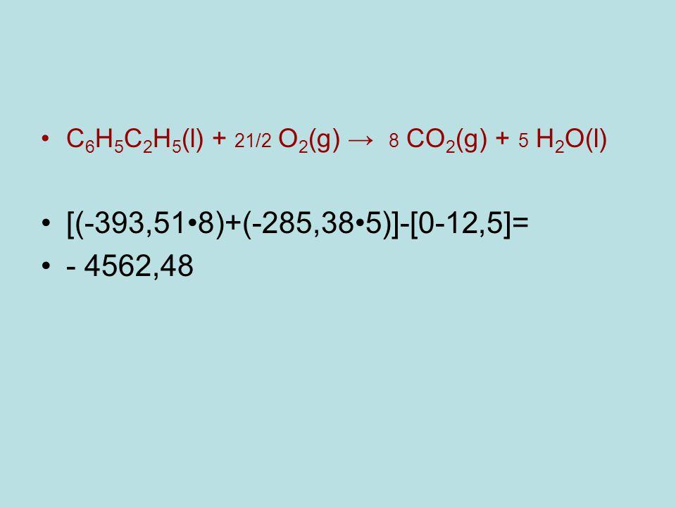 C6H5C2H5(l) + 21/2 O2(g) → 8 CO2(g) + 5 H2O(l)