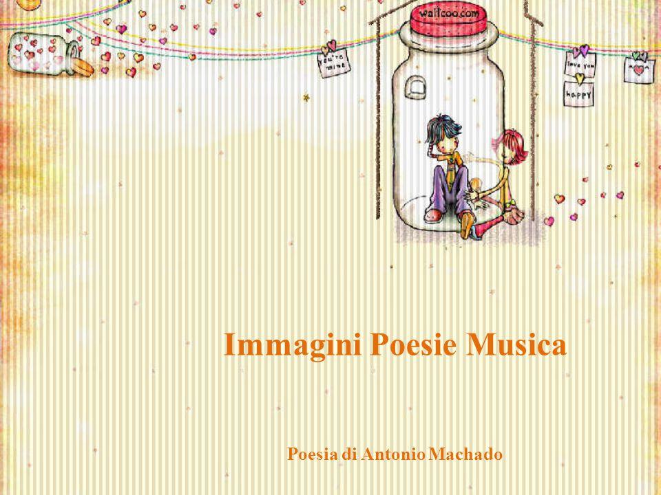 Immagini Poesie Musica Poesia di Antonio Machado