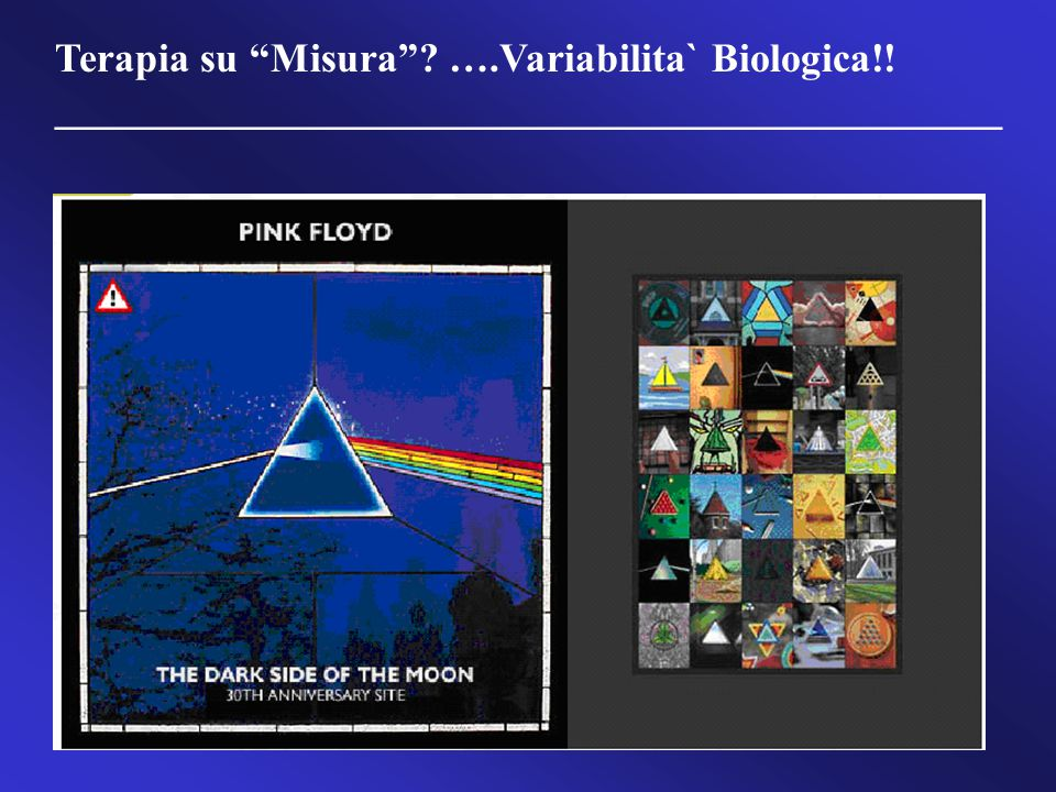 Terapia su Misura ….Variabilita` Biologica!!