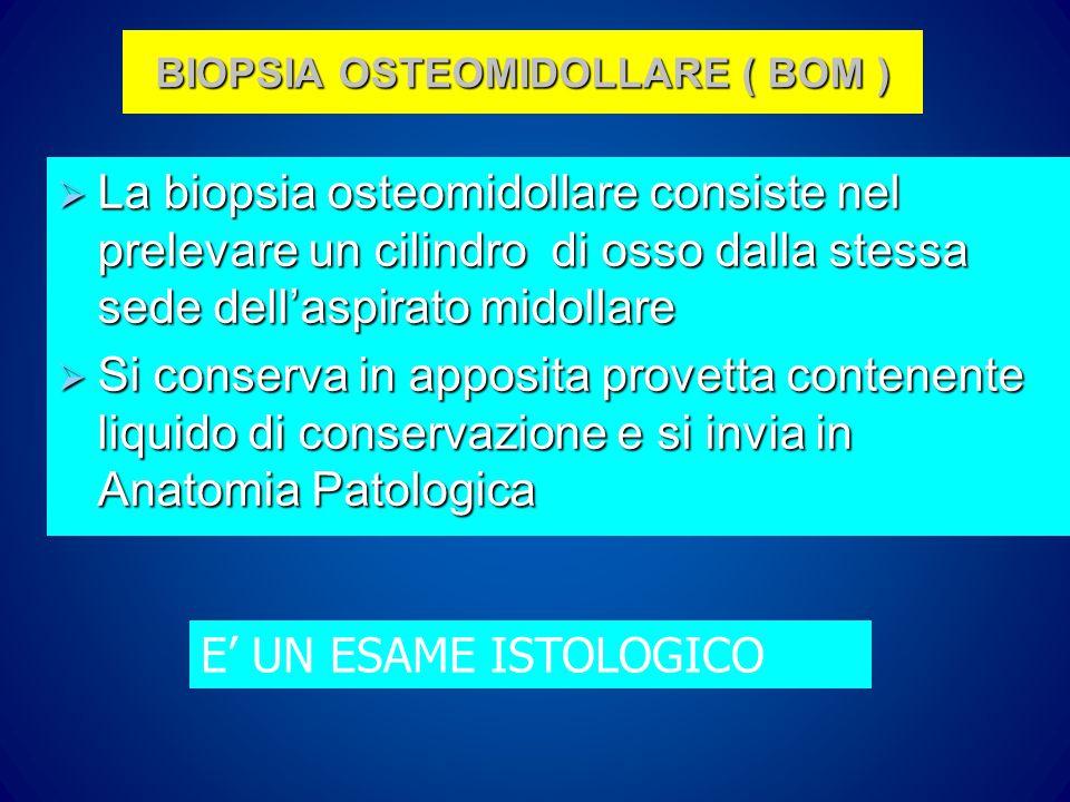 BIOPSIA OSTEOMIDOLLARE ( BOM )