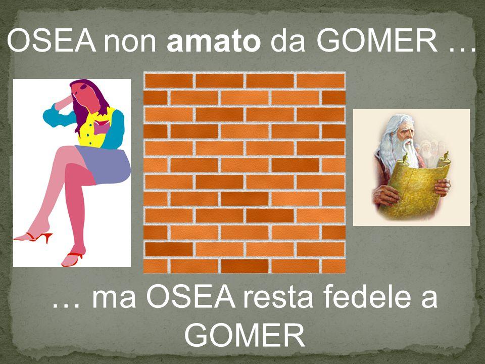 OSEA non amato da GOMER …