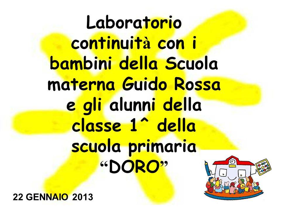Laboratorio continuità con i bambini della Scuola materna Guido Rossa e gli alunni della classe 1^ della scuola primaria DORO
