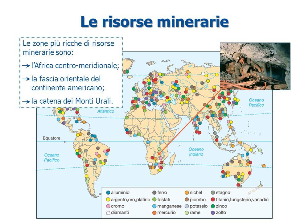 Le risorse minerarie Le zone più ricche di risorse minerarie sono: