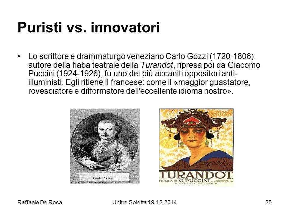 Puristi vs. innovatori