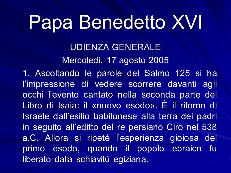 Papa Benedetto XVI UDIENZA GENERALE Mercoledì, 17 agosto 2005