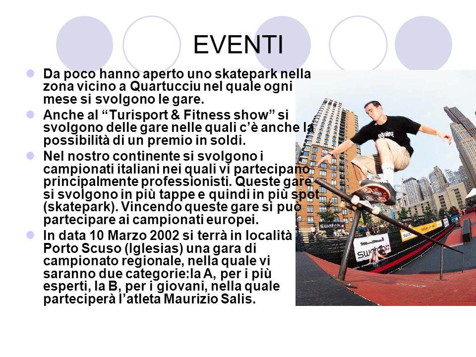 EVENTI Da poco hanno aperto uno skatepark nella zona vicino a Quartucciu nel quale ogni mese si svolgono le gare.