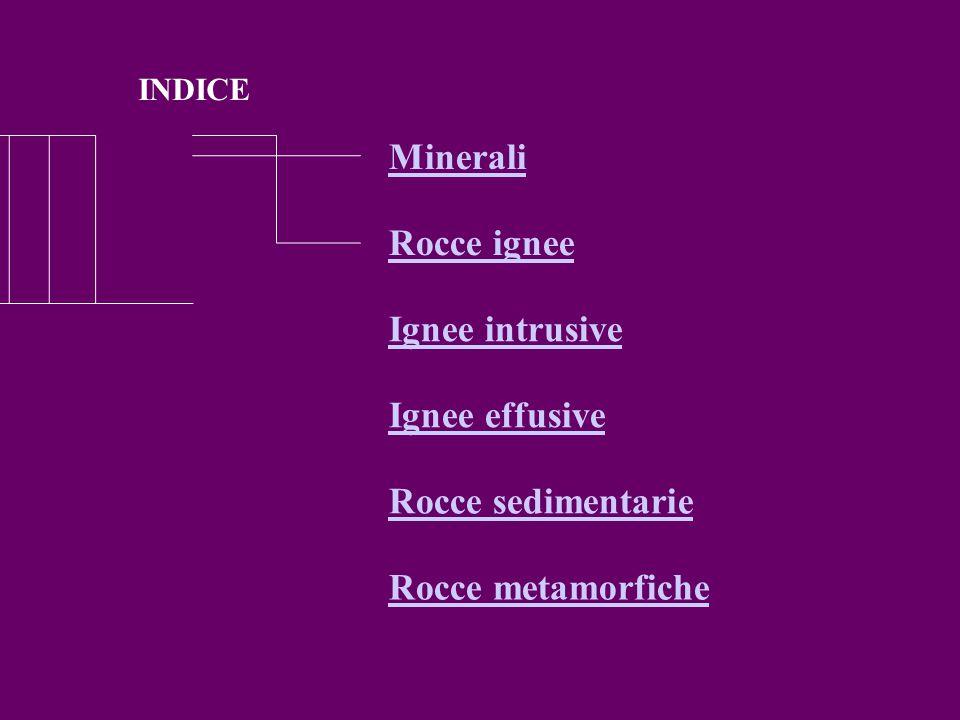 Minerali Rocce ignee Ignee intrusive Ignee effusive Rocce sedimentarie