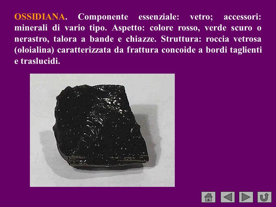 OSSIDIANA. Componente essenziale: vetro; accessori: minerali di vario tipo.