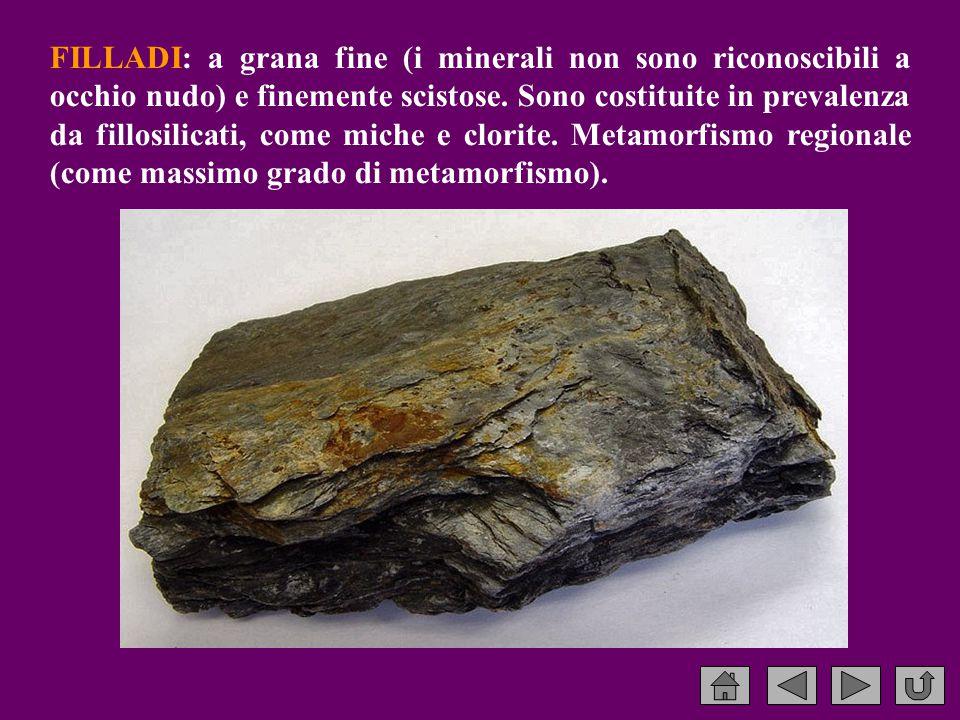 FILLADI: a grana fine (i minerali non sono riconoscibili a occhio nudo) e finemente scistose.