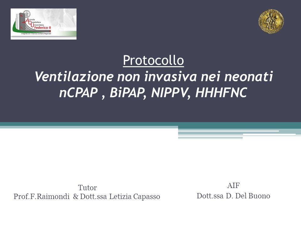 Protocollo Ventilazione non invasiva nei neonati nCPAP , BiPAP, NIPPV, HHHFNC