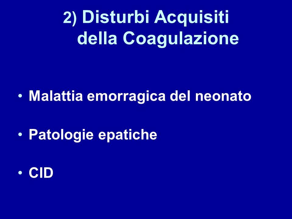 2) Disturbi Acquisiti della Coagulazione