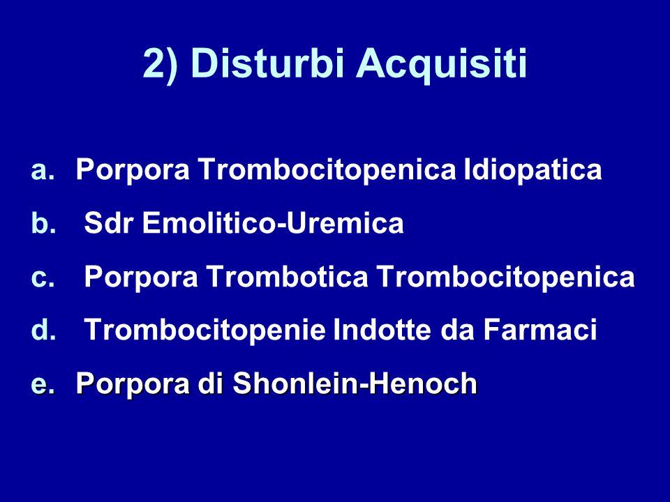 2) Disturbi Acquisiti Porpora Trombocitopenica Idiopatica